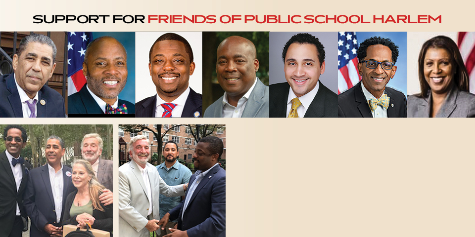 U.S. Congressman Adriano D. Espaillat, Councilman Bill Perkins, State Senator Brian Benjamin, District Leader Keith Lilly, Assemblyman Robert Rodriguez,  Assemblyman Al Taylor and NYC Public Advocate Trish James are just some of our many supporters.