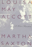 1978  Louisa May Alcott: A Modern Biography  by Martha Saxton