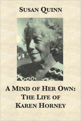1988  A Mind of Her Own: The Life of Karen Horney  by Susan Quinn