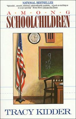 1990  Among Schoolchildren  by Tracy Kidder