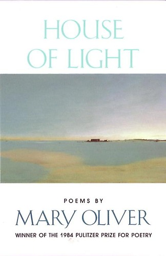 1991  House of Light  by Mary Oliver