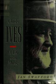 1997 Charles Ives: A Life With Music by Jan Swafford