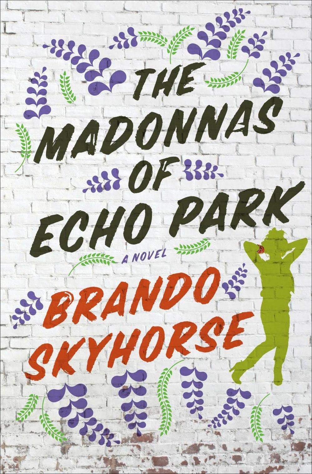 2011 - Brando Skyhorse for  The Madonnas of Echo Park
