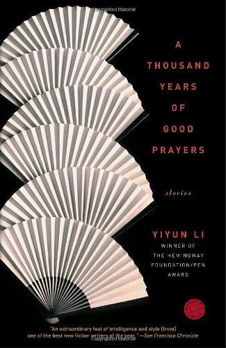 2006 – Yiyun Li for  A Thousand Years of Good Prayers