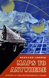 1991 – Bernard Cooper for  Maps to Anywhere