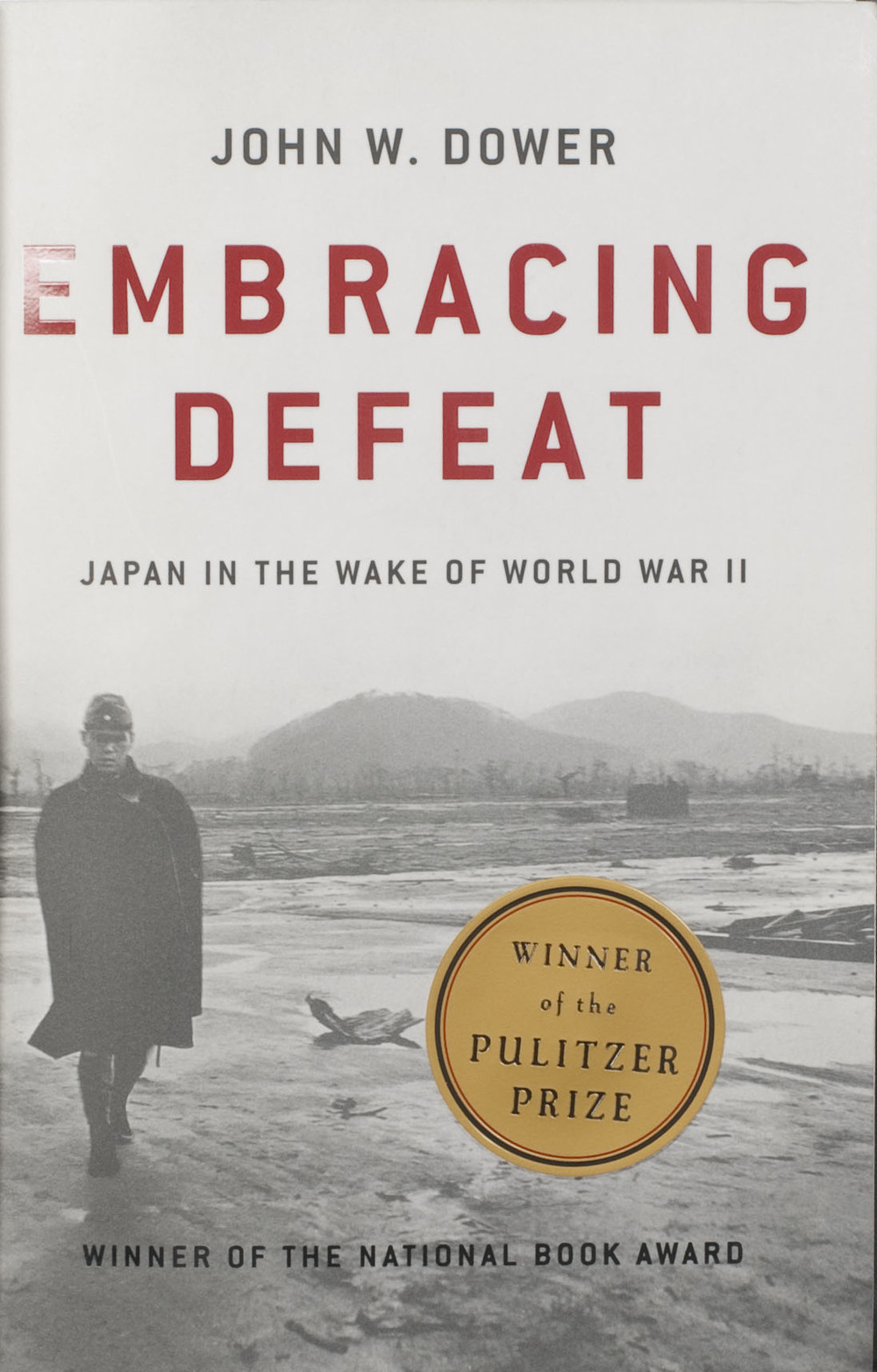 2000  Embracing Defeat: Japan in the Wake of World War II  by John W. Dower