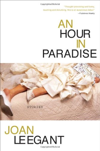2004   An Hour in Paradise  by Joan Leegant