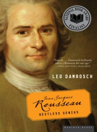2006 Non-fiction:  Jean-Jacques Rousseau: Restless Genius  by Leo Damrosch