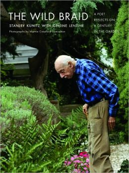 2006 Poetry:  The Wild Braid: A Poet Reflects on a Century in the Garden  by Stanley Kunitz