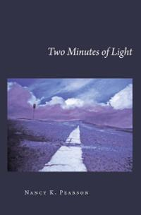 2009 Poetry:  Two Minutes of Light  by Nancy K. Pearson