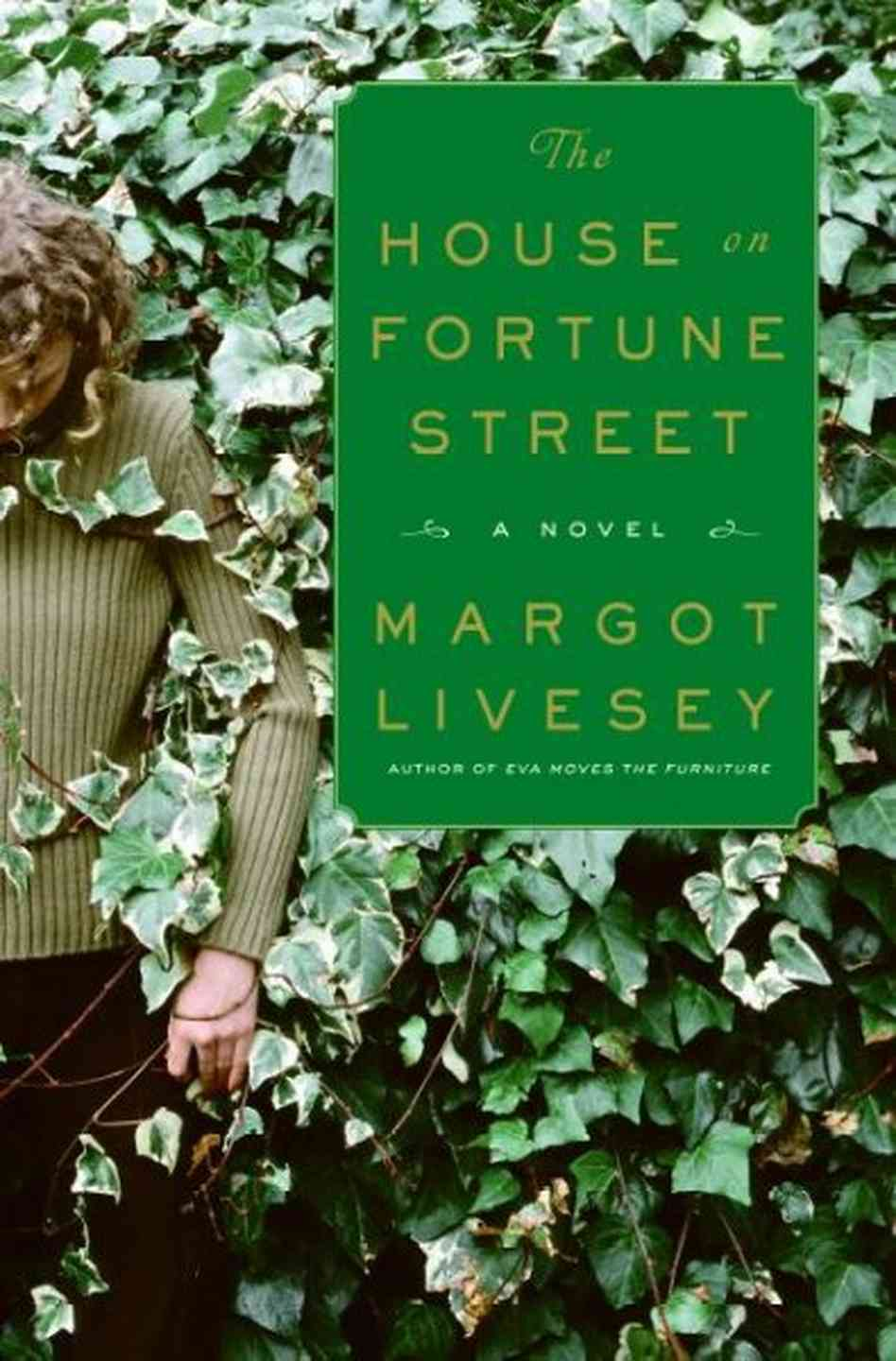 2009 Fiction:  The House on Fortune Street  by Margot Livesey
