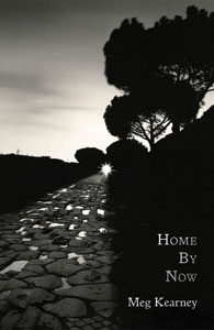 2010 Poetry:  Home By Now  by Meg Kearney