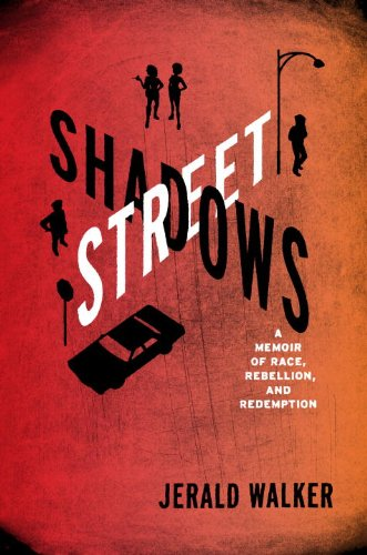 2011 Non-fiction:  Street Shadows: A Memoir of Race, Rebellion, and Redemption  by Jerald Walker