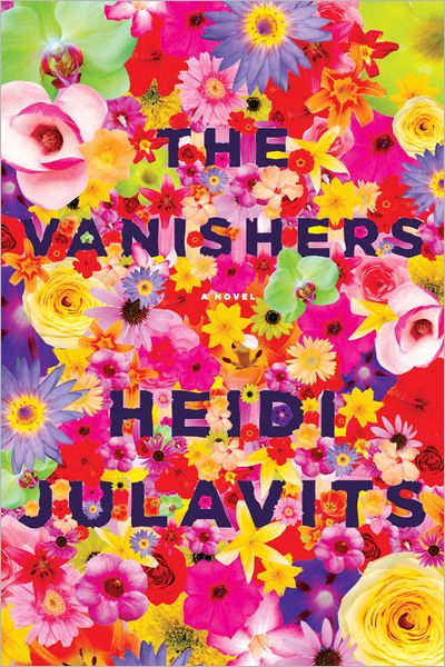2013 Fiction:  The Vanishers  by Heidi Julavits