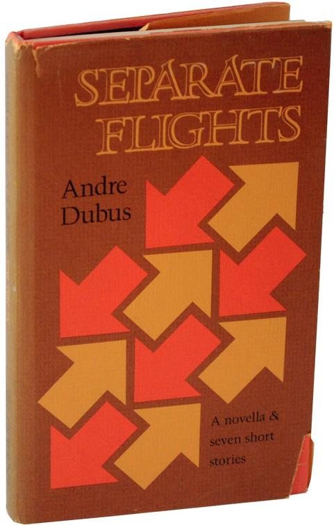 1975  Separate Flights  by Andre Dubus
