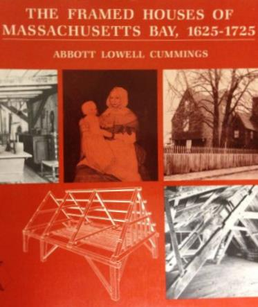 1979  The Framed Houses of Massachusetts Bay, 1625-1725  by Abbott Lowell Cummings