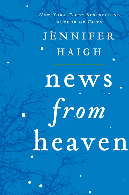 2014 Fiction:  News From Heaven  by Jennifer Hai g h