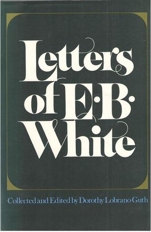 1977  Letters of E. B. White  by E. B. White