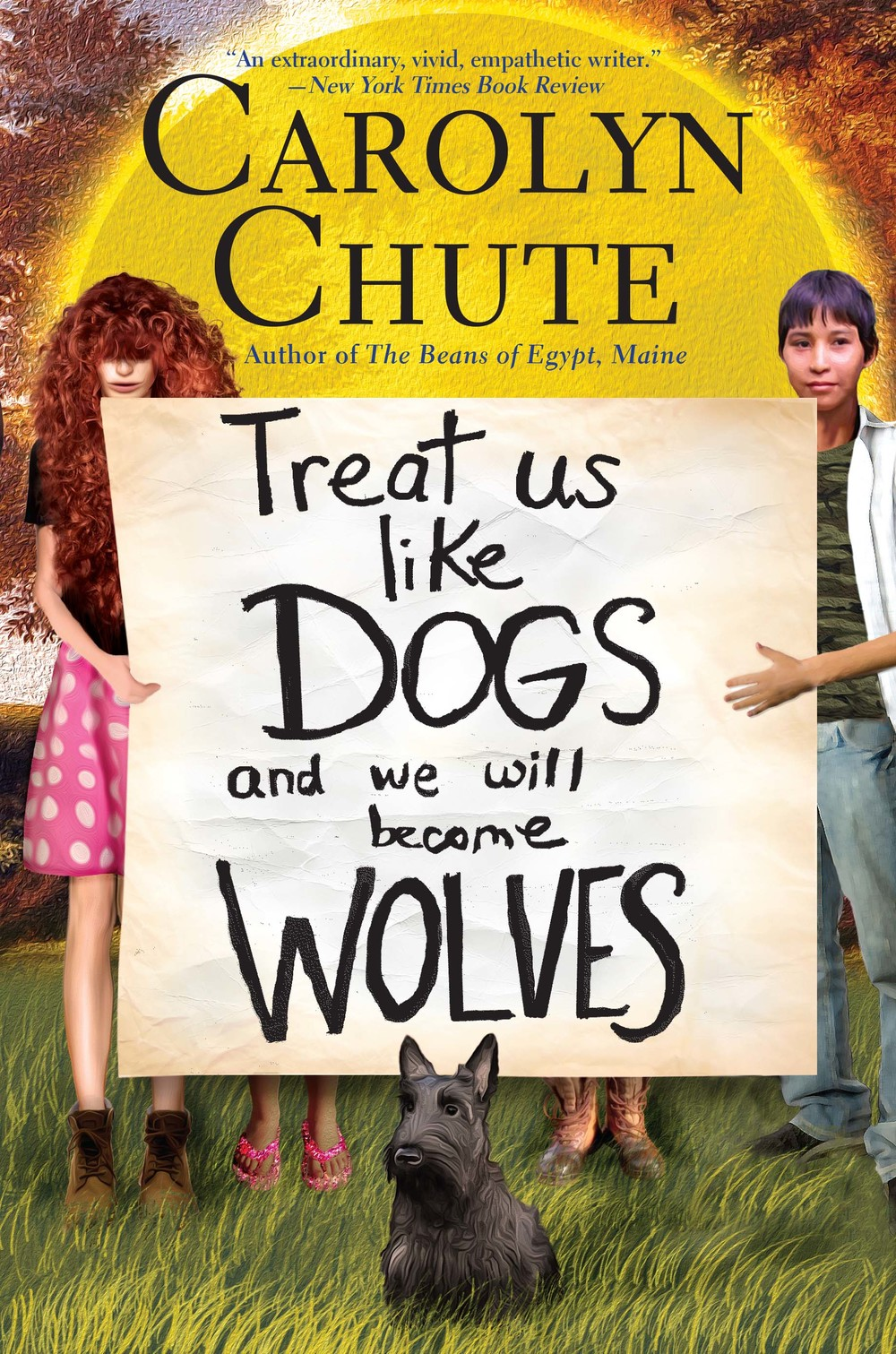 2015 Fiction:  Treat Us Like Dogs and We Will Become Wolves  by Carolyn Chute
