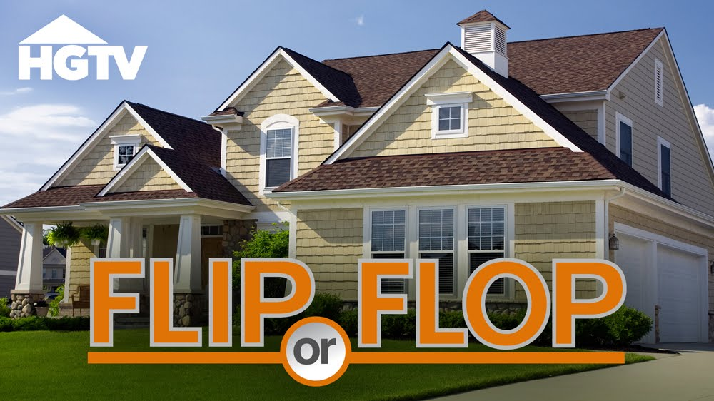 SEE US ON EPISODES OF FLIP OR FLOP