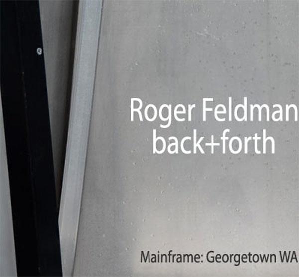 Roger Feldman Back+Forth