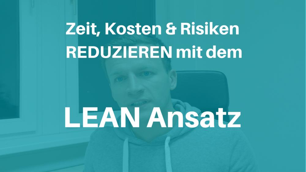 In der Produktentwicklung mit dem Lean-Ansatz Kosten, Risiken reduzieren