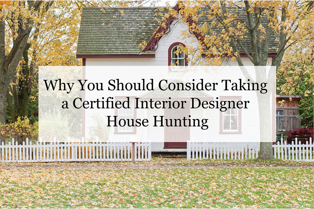 Avoid Reno Woes: Take A Certified Interior Designer House Hunting