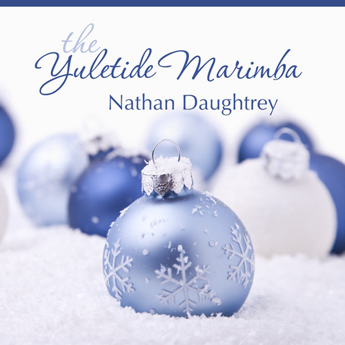 The Yuletide Marimba: Nathan Daughtrey