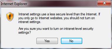 Are you sure you want to turn on intranet-level security settings?