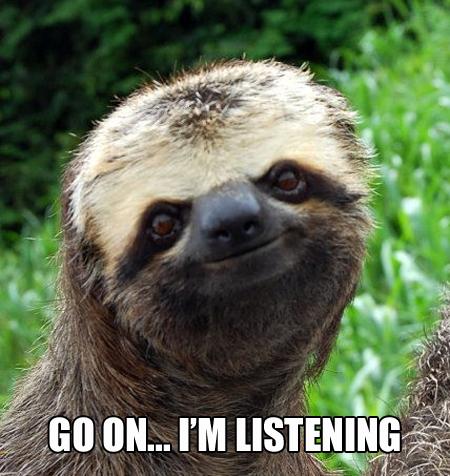 """Go on... I'm listening"":"
