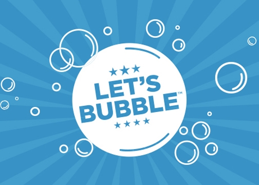 The Let's Bubble Campaign!