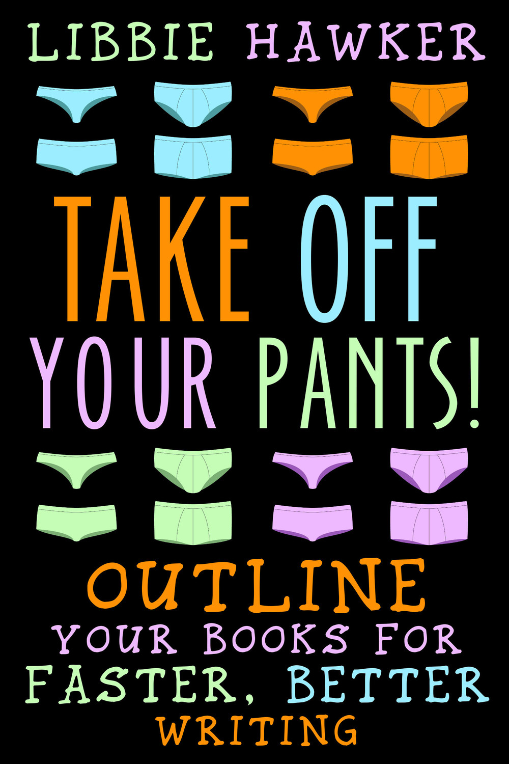 The outlining book everybody's talking about! Find Take Off Your Pants here.