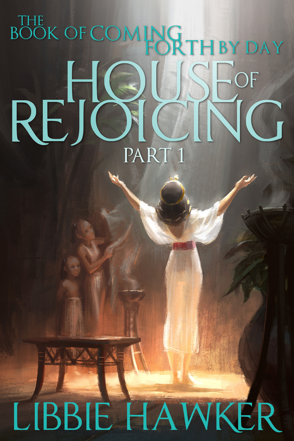 House of Rejoicing,Part 1 ofThe Book of Coming Forth by Day.
