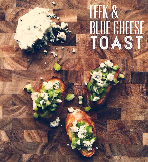 Leek & Blue Cheese Toast — Local Haven