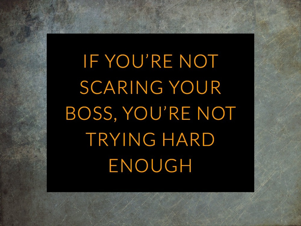 Scare your boss