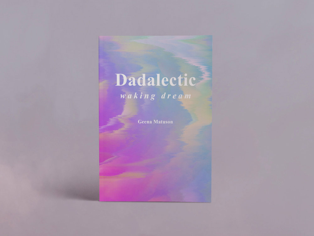Dadalectic - A strange, surreal and seemingly nonsensical collection of poetic stories and dreamy artworks play with pattern and perception in first book by Geena Matuson