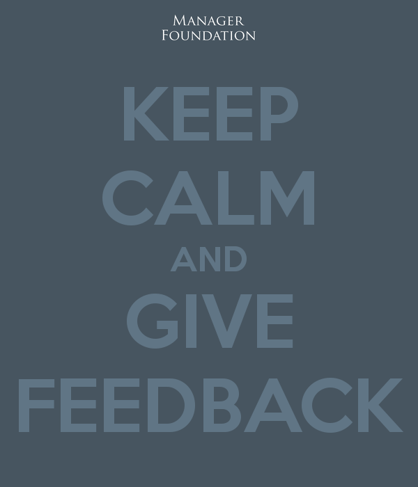 Keep Calm and Give Feedback
