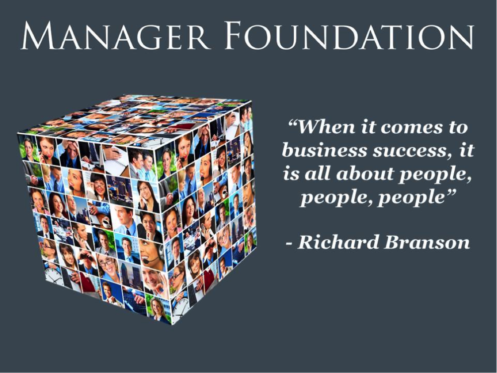 When it comes to business success, it is all about people, people, people. Richard Branson
