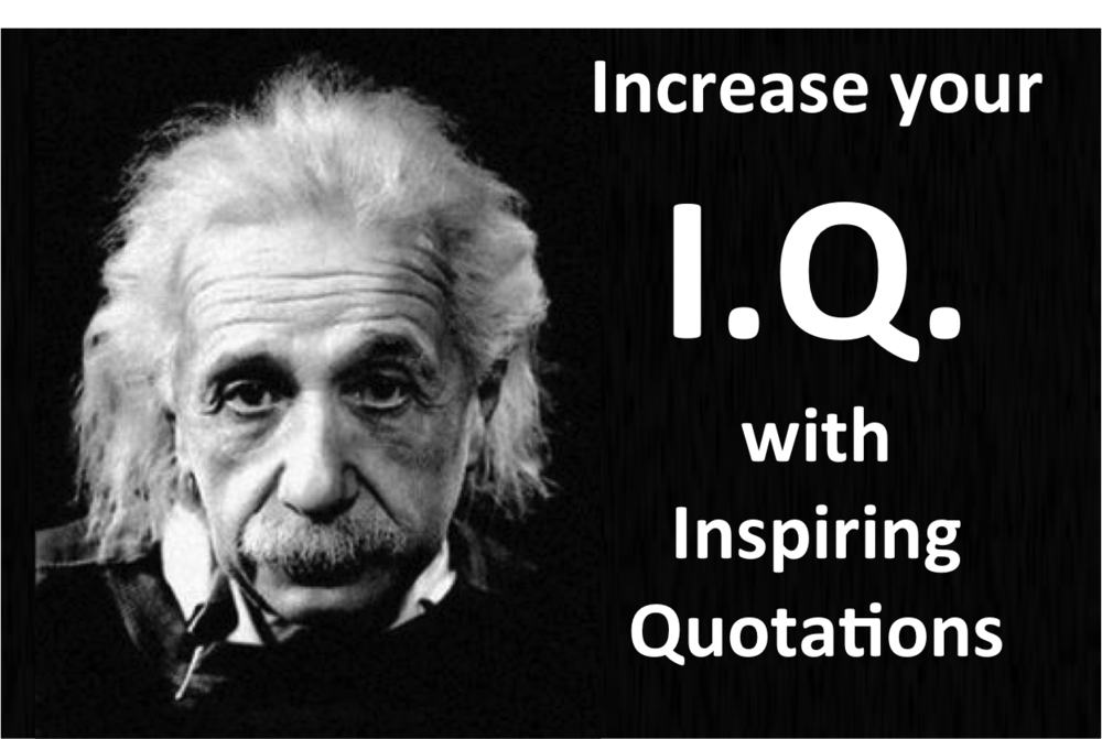 Increase your IQ with inspiring quotations