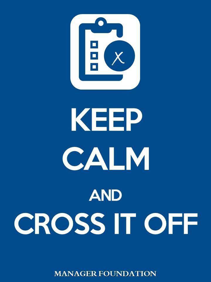 Keep Calm and Cross It Off. How rto deal with long to-do lists