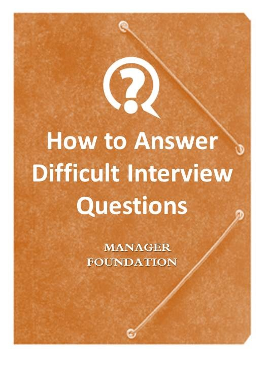 How to Answer Difficult Interview Questions. An Interview Question and Answer Guide for Job Seekers