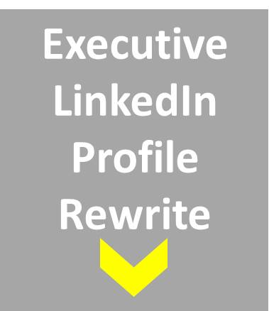 LinkedIn Profile Review Service Product option 3 Executive Profile Rewrite