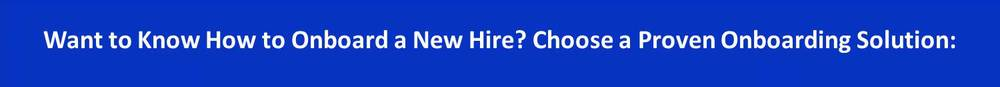 Want to know how to onbaord a new hire choose a proven onboarding solution.jpg