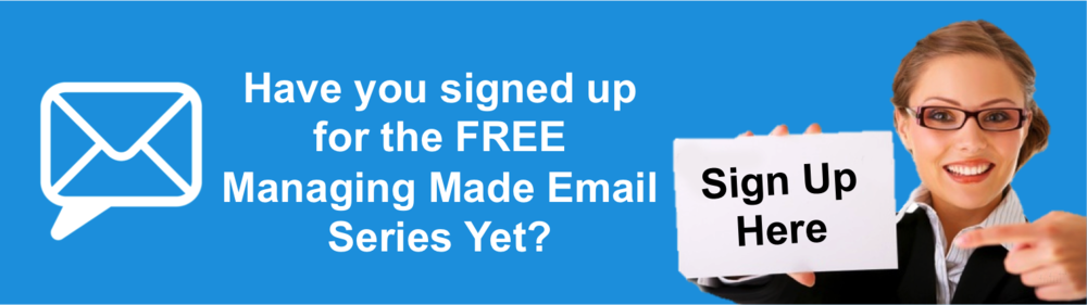 Sign Up for the Free Managing Made Easy Email Series to Find Out How to Make Work Work