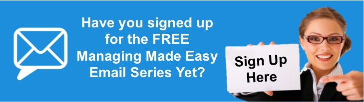 Sign Up to the Managing Made Easy Email Series