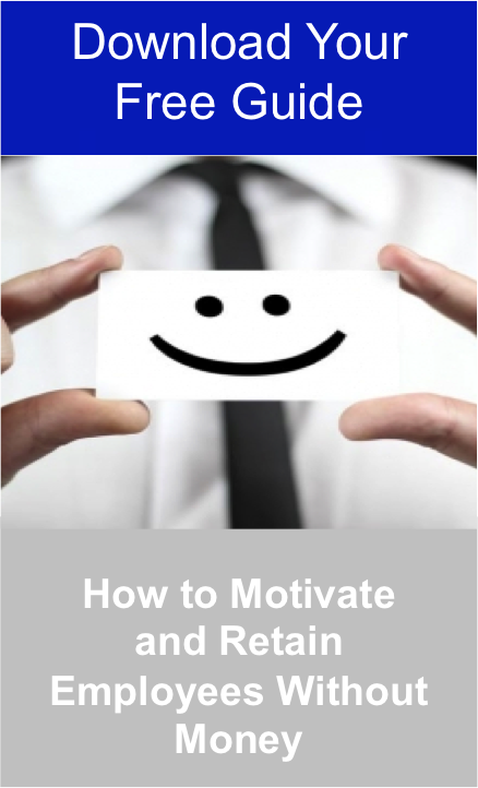 Download Your Free Guide to Find Out How to Motivate and Retain Employees Without Money Jpeg