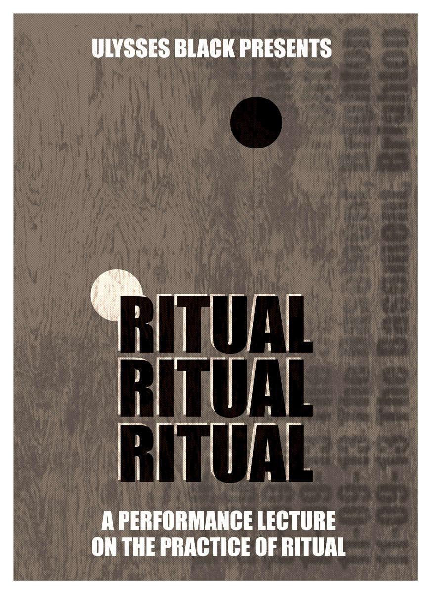 Poster for performance lecture on the practice ritual, as appeared @ the Basement in Brighton Sept 2013