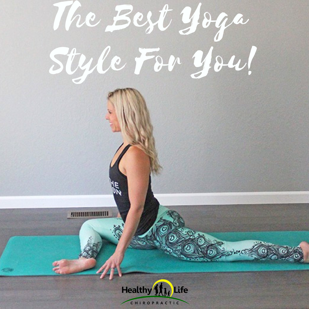 Which Yoga Style Is The Best Fit For You Healthy Life Chiropractic Chiropractor In Newnan Ga