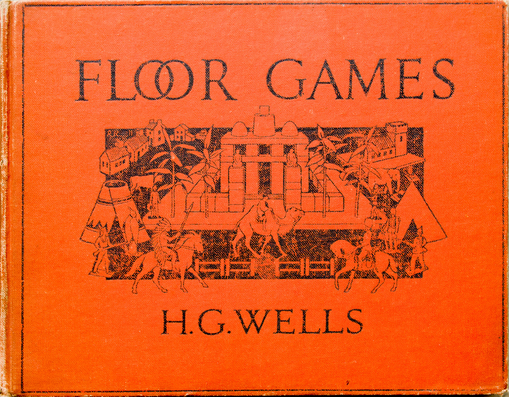 Floor Games, by H.G. Wells, published by J.M. Dent and Sons, London 1931 (first published in 1913), 84 pages.