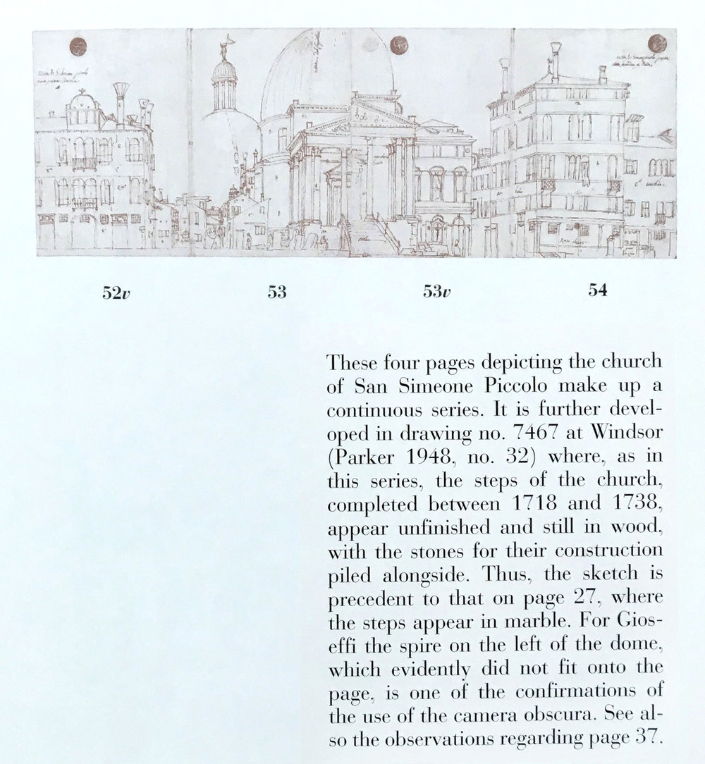 The facsimile Sketchbook comes with a very handy companion volume that translates Canaletto's notes, and pieces together the panoramas, some of which can be up tp 12 pages. This example shows the all four pages in of the San Simeone Piccolo sequence. The editors did not take sides on the camera obscura question, but they did include comments from scholars who did (as in the example above).
